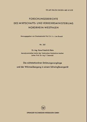 Die nichtstationaren Stromungsvorgange und der Warmeubergang in einem Schwingfeuergerat af Hans Friedrich Klein