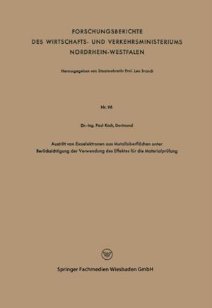Austritt von Exoelektronen aus Metalloberflachen unter Berucksichtigung der Verwendung des Effektes fur die Materialprufung af Paul Koch