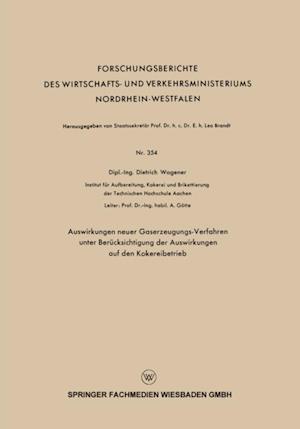 Auswirkungen neuer Gaserzeugungs-Verfahren unter Berucksichtigung der Auswirkungen auf den Kokereibetrieb af Dietrich Wagener