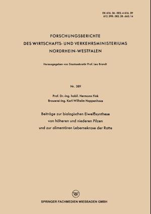 Beitrage zur biologischen Eiweisynthese von hoheren und niederen Pilzen und zur alimentaren Lebernekrose der Ratte af Hermann Fink