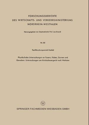 Physikalische Untersuchungen an Fasern, Faden, Garnen und Geweben: Untersuchungen am Knickscheuergerat nach Weltzien af Textilforschungsanstalt Krefeld