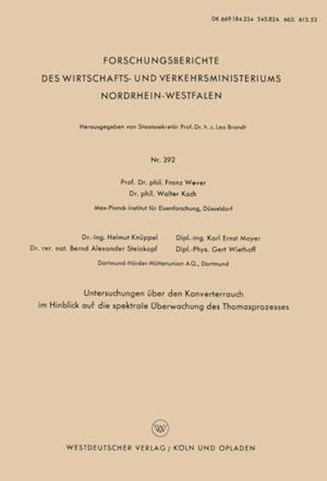 Untersuchungen uber den Konverterrauch im Hinblick auf die spektrale Uberwachung des Thomasprozesses af Ernst Mayer, Walter Koch, Franz Wever