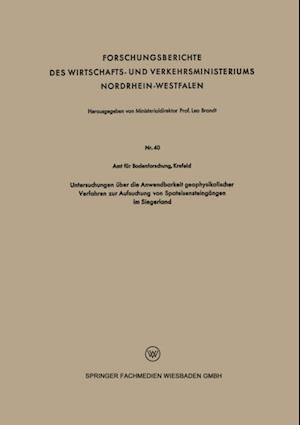 Untersuchungen uber die Anwendbarkeit geophysikalischer Verfahren zur Aufsuchung von Spateisensteingangen im Siegerland af Krefeld Amt Fur Bodenforschung