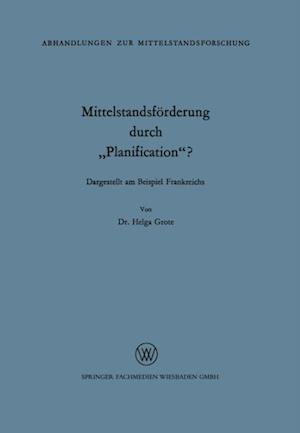 Mittelstandsforderung durch Planification'? af Helga Grote