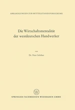 Die Wirtschaftsmentalitat der westdeutschen Handwerker af Peter Schober