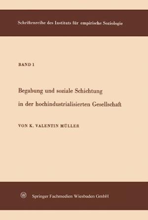 Begabung und soziale Schichtung in der hochindustrialisierten Gesellschaft af Karl Valentin Muller