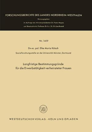 Langfristige Bestimmungsgrunde fur die Erwerbstatigkeit verheirateter Frauen af Elke Maria Katsch