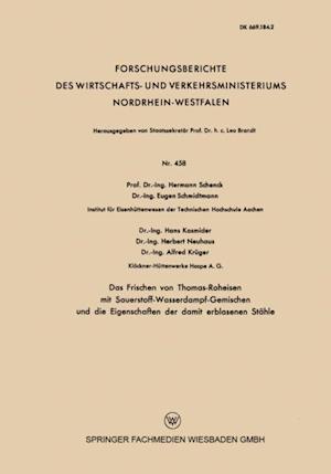 Das Frischen von Thomas-Roheisen mit Sauerstoff-Wasserdampf-Gemischen und die Eigenschaften der damit erblasenen Stahle af Hermann Schenck, Eugen Schmidtmann