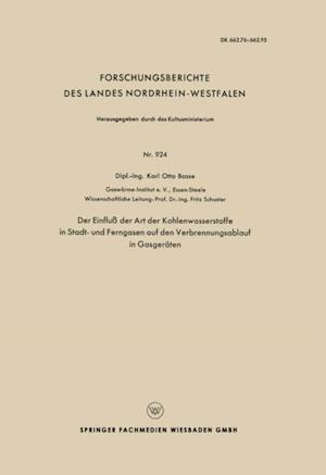 Der Einflu der Art der Kohlenwasserstoffe in Stadt- und Ferngasen auf den Verbrennungsablauf in Gasgeraten af Fritz Schuster