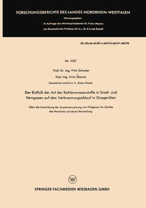 Der Einflu der Art der Kohlenwasserstoffe in Stadt- und Ferngasen auf den Verbrennungsablauf in Gasgeraten af Karl Otto Bosse