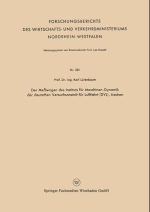 Der Mewagen des Instituts fur Maschinen-Dynamik der deutschen Versuchsanstalt fur Luftfahrt (DVL), Aachen af Karl Lurenbaum