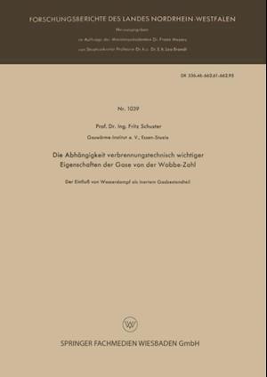 Die Abhangigkeit verbrennungstechnisch wichtiger Eigenschaften der Gase von der Wobbe-Zahl af Fritz Schuster