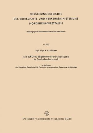 Die auf Grau abgestimmte Farbwiedergabe im Dreifarbenbuchdruck af Karl-Heinz Schirmer