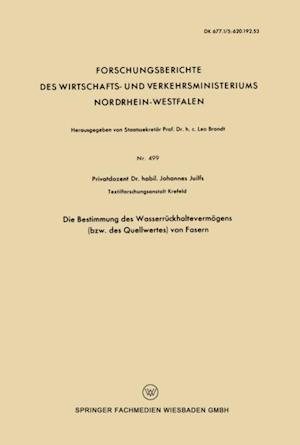 Die Bestimmung des Wasserruckhaltevermogens (bzw. des Quellwertes) von Fasern af Johannes Juilfs
