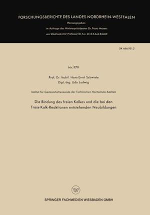 Die Bindung des freien Kalkes und die bei den Trass-Kalk-Reaktionen entstehenden Neubildungen af Hans-Ernst Schwiete