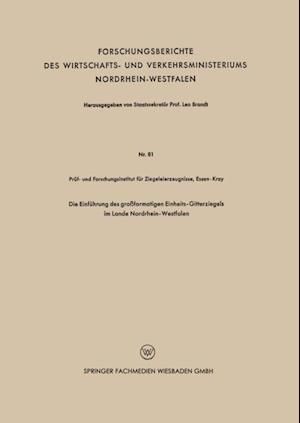 Die Einfuhrung des groformatigen Einheits-Gitterziegels im Lande Nordrhein-Westfalen af Pruf- und Forschungsinstitut fur Ziegeleierzeugnis