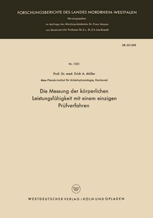Die Messung der korperlichen Leistungsfahigkeit mit einem einzigen Prufverfahren af Erich A. Muller
