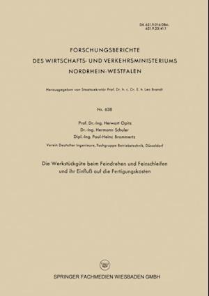 Die Werkstuckgute beim Feindrehen und Feinschleifen und ihr Einflu auf die Fertigungskosten af Herwart Opitz