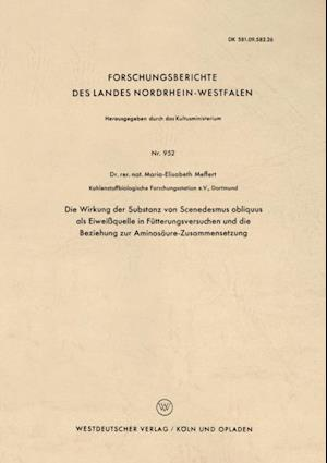 Die Wirkung der Substanz von Scenedesmus obliquus als Eiweiquelle in Futterungsversuchen und die Beziehung zur Aminosaure-Zusammensetzung af Maria-Elisabeth Meffert