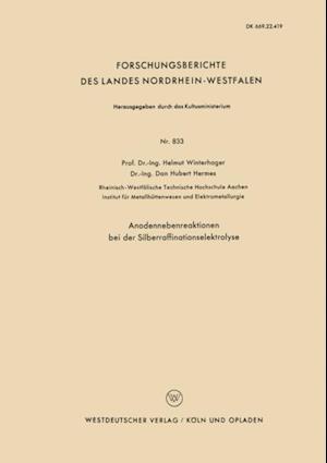 Anodennebenreaktionen bei der Silberraffinationselektrolyse af Helmut Winterhager