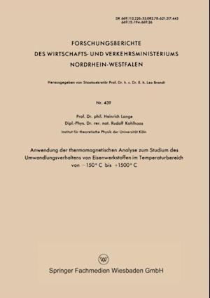 Anwendung der thermomagnetischen Analyse zum Studium des Umwandlungsverhaltens von Eisenwerkstoffen im Temperaturbereich von (deg)C bis +1500(deg)C af Heinrich Lange