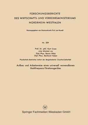 Aufbau und Arbeitsweise eines universell verwendbaren Hochfrequenz-Titrationsgerates af Kurt Cruse