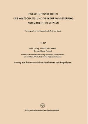 Beitrag zur thermoelastischen Formbarkeit von Polyathylen af Karl Krekeler