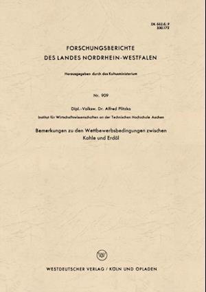 Bemerkungen zu den Wettbewerbsbedingungen zwischen Kohle und Erdol af Alfred Plitzko