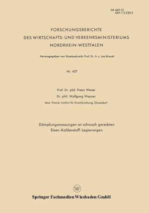 Dampfungsmessungen an schwach gereckten Eisen-Kohlenstoff-Legierungen af Franz Wever