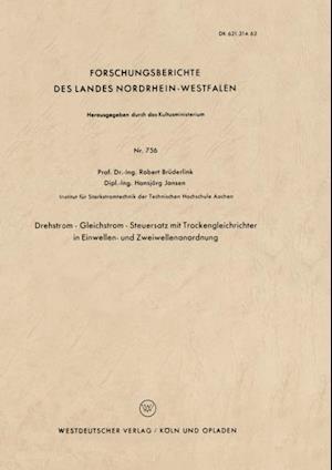 Drehstrom - Gleichstrom - Steuersatz mit Trockengleichrichter in Einwellen- und Zweiwellenanordnung af Robert Bruderlink