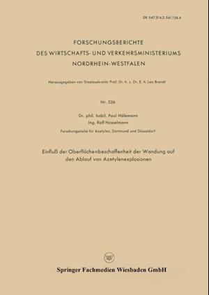 Einflu der Oberflachenbeschaffenheit der Wandung auf den Ablauf von Azetylenexplosionen af Paul Holemann
