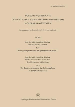 Teil I Einlagerungsversuche an synthetischem Mullit I. Teil II Die Zusammensetzung der Schmelzphase in Schamottesteinen I af Hans-Ernst Schwiete