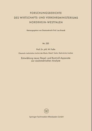 Entwicklung neuer Regel- und Kontroll-Apparate zur coulometrischen Analyse af Walter Maximilian Fuchs