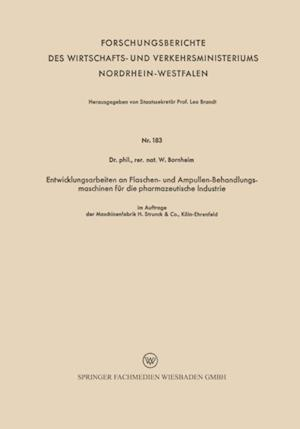 Entwicklungsarbeiten an Flaschen- und Ampullen-Behandlungsmaschinen fur die pharmazeutische Industrie af Wilhelm Bornheim