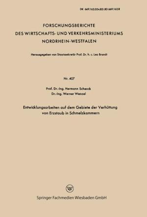 Entwicklungsarbeiten auf dem Gebiete der Verhuttung von Erzstaub in Schmelzkammern af Hermann Schenck