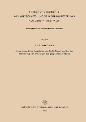 Erfahrungen beim Verspinnen von Perlonfasern und bei der Herstellung von Trikotagen aus gesponnenem Perlon af K. H. W. Tacke