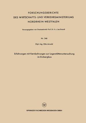 Erfahrungen mit Kernbohrungen zur Lagerstattenuntersuchung im Erzbergbau af Otto Arnold