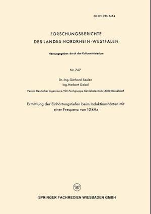 Ermittlung der Einhartungstiefen beim Induktionsharten mit einer Frequenz von 10 kHz af Gerhard Seulen