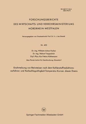 Erschmelzung von Reinsteisen nach dem Kohlenstoffreduktionsverfahren und Kerbschlagzahigkeit-Temperatur-Kurven dieses Eisens af Wilhelm Anton Fischer