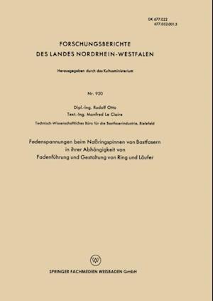 Fadenspannungen beim Naringspinnen von Bastfasern in ihrer Abhangigkeit von Fadenfuhrung und Gestaltung von Ring und Laufer af Rudolf Otto