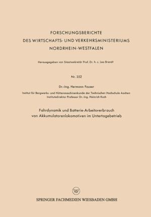Fahrdynamik und Batterie-Arbeitsverbrauch von Akkumulatorenlokomotiven im Untertagebetrieb af Hermann Fauser