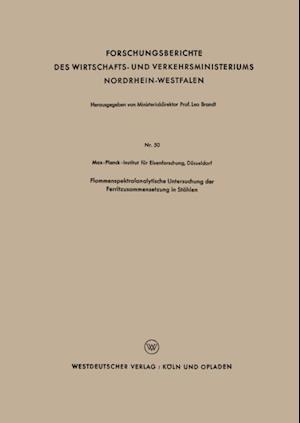 Flammenspektralanalytische Untersuchung der Ferritzusammensetzung in Stahlen af Dusseldorf Max-Planck-Institut fur Eisenforschung