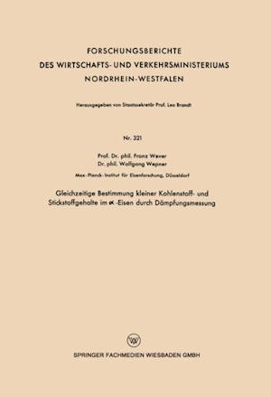 Gleichzeitige Bestimmung kleiner Kohlenstoff- und Stickstoffgehalte im  -Eisen durch Dampfungsmessung af Franz Wever