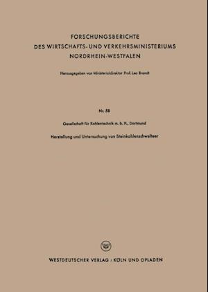 Herstellung und Untersuchung von Steinkohlenschwelteer af Geaellschaft fur Kohlentechnik m. b. H. Dortmund-Eving