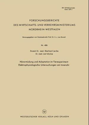 Horermudung und Adaptation im Tierexperiment Elektrophysiologische Untersuchungen am Innenohr af Eberhard Lerche