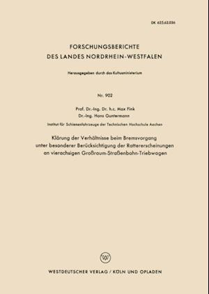 Klarung der Verhaltnisse beim Bremsvorgang unter besonderer Berucksichtigung der Rattererscheinungen an vierachsigen Groraum-Straenbahn-Triebwagen af Max Fink