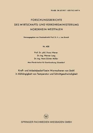 Kraft- und Arbeitsbedarf beim Warmscheren von Stahl in Abhangigkeit von Temperatur und Schnittgeschwindigkeit af Franz Wever