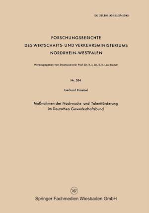 Manahmen der Nachwuchs- und Talentforderung im Deutschen Gewerkschaftsbund af Gerhard Kroebel