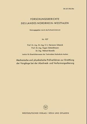 Mechanische und physikalische Prufverfahren zur Ermittlung der Vorgange bei der Abschreck- und Verformungsalterung af Hermann Schenck