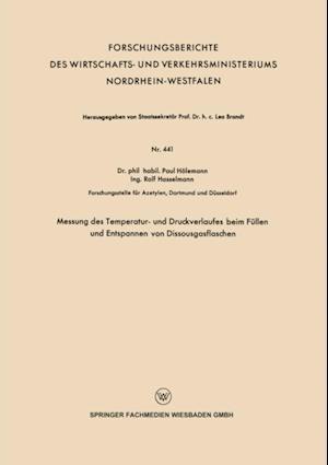 Messung des Temperatur- und Druckverlaufes beim Fullen und Entspannen von Dissousgasflaschen af Paul Holemann